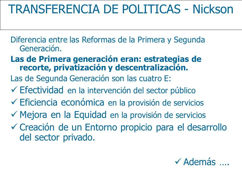 TRANSFERENCIA DE POLITICAS - Nickson Diferencia entre las Reformas de la Primera y Segunda Generación. Las de Primera generación eran: estrategias de