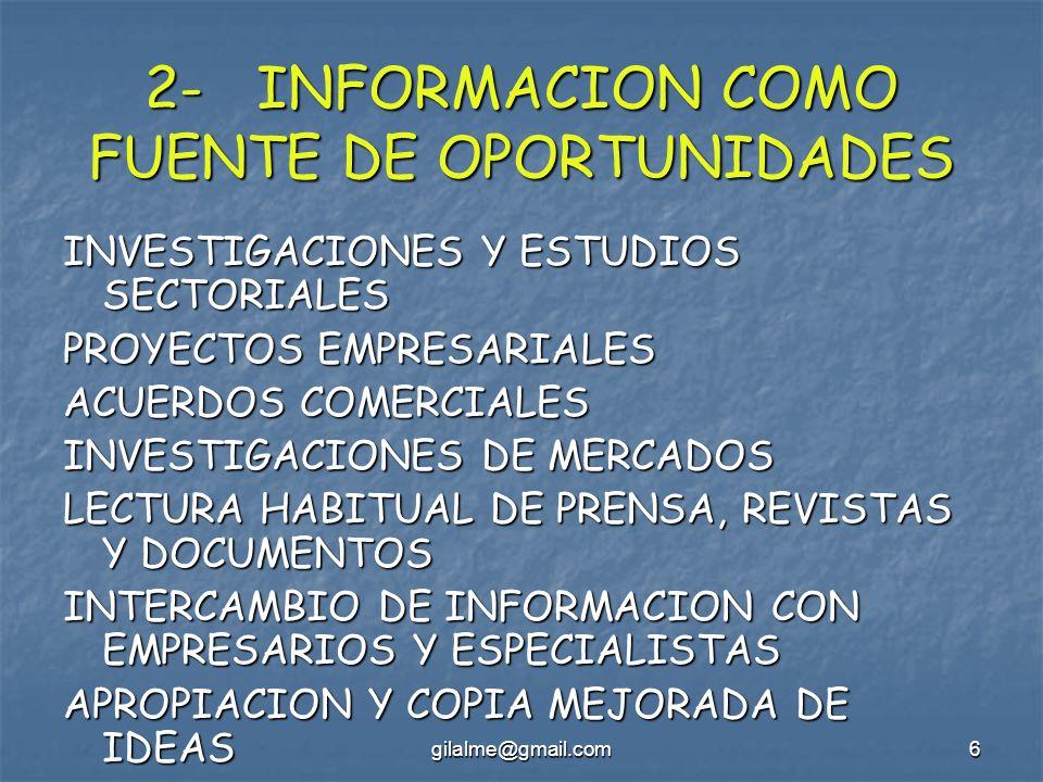 6 2- INFORMACION COMO FUENTE DE OPORTUNIDADES INVESTIGACIONES Y ESTUDIOS SECTORIALES PROYECTOS EMPRESARIALES ACUERDOS COMERCIALES INVESTIGACIONES DE M