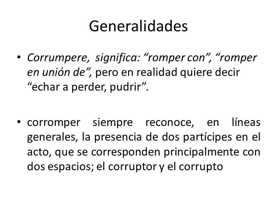 CONSIDERACIONES GENERALES Los corruptos son delincuentes que no tienen necesidad de huir de nada. La pobreza y la corrupción desligitiman a las democr