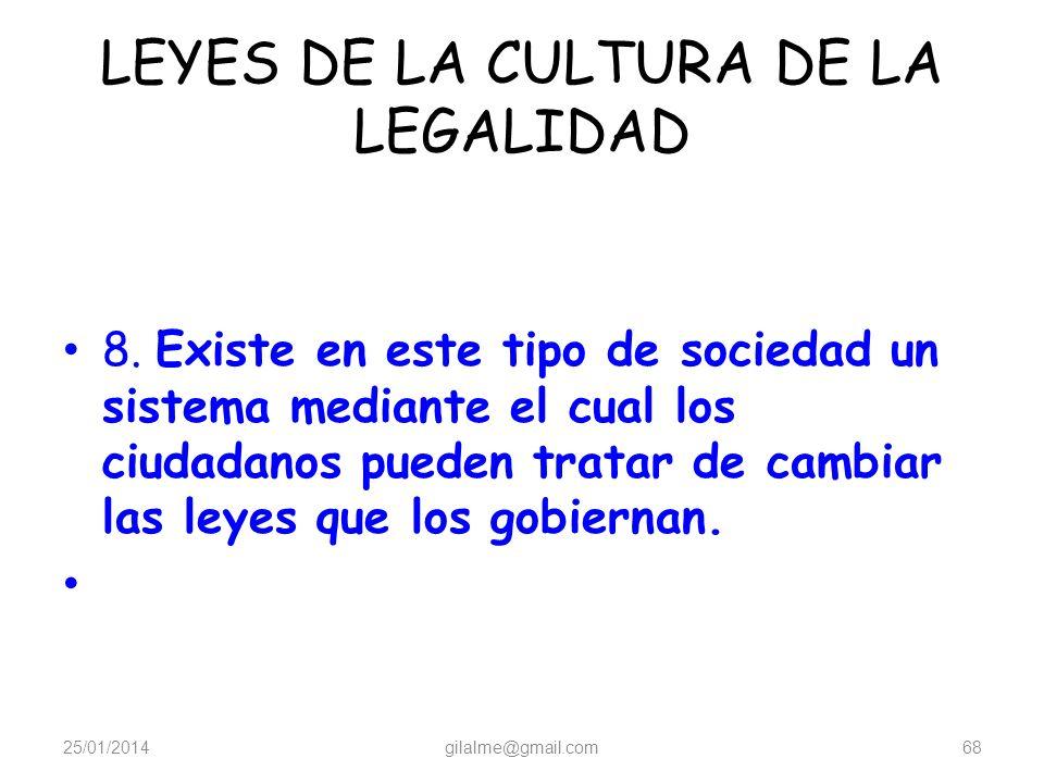 LEYES DE LA CULTURA DE LA LEGALIDAD 7. En una sociedad con cultura de la legalidad, la actitud de la mayoría frente a la delincuencia es negativa y se