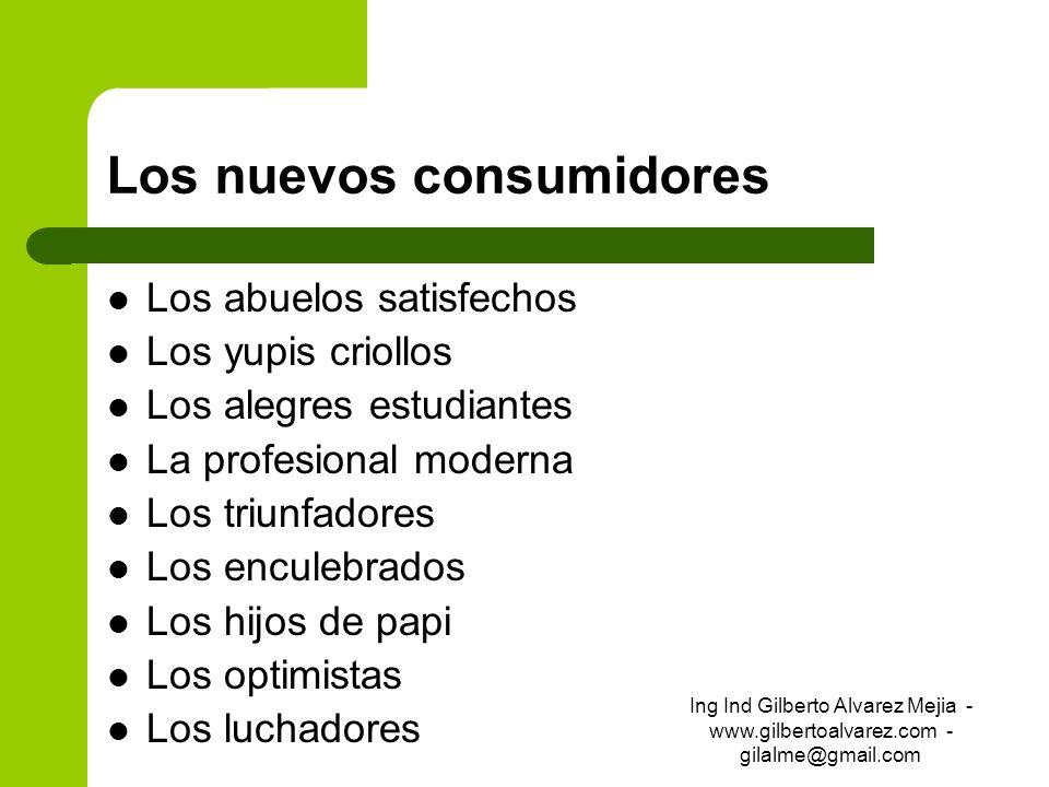 Los nuevos consumidores Los abuelos satisfechos Los yupis criollos Los alegres estudiantes La profesional moderna Los triunfadores Los enculebrados Lo