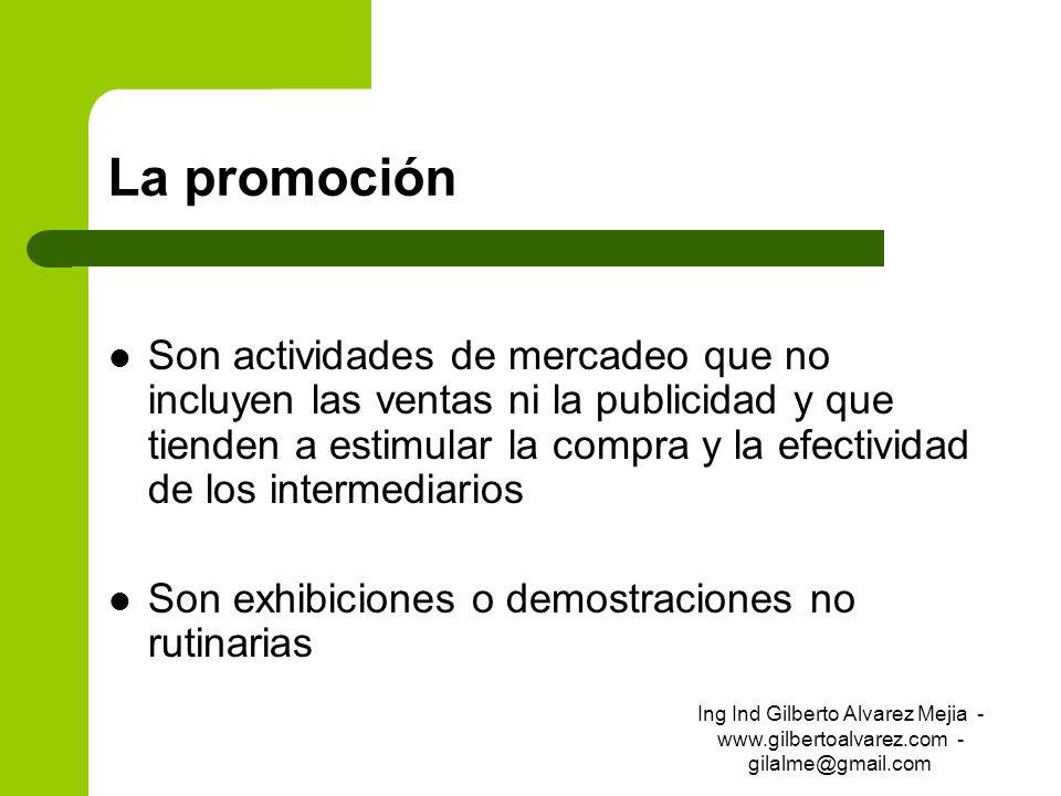 La promoción Son actividades de mercadeo que no incluyen las ventas ni la publicidad y que tienden a estimular la compra y la efectividad de los inter