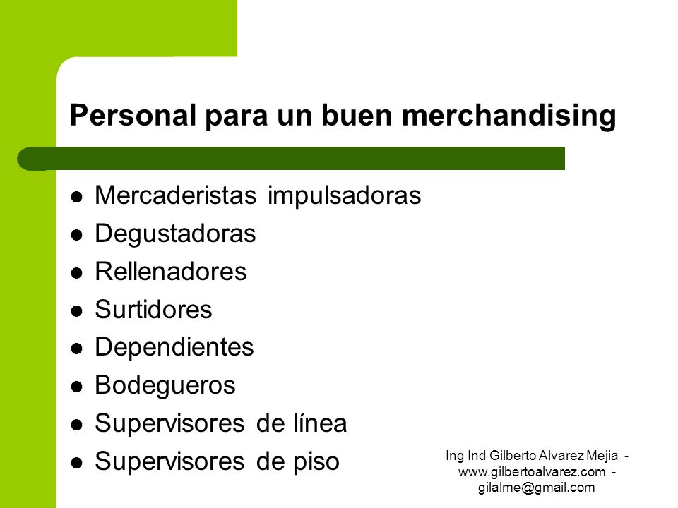 Personal para un buen merchandising Mercaderistas impulsadoras Degustadoras Rellenadores Surtidores Dependientes Bodegueros Supervisores de línea Supe