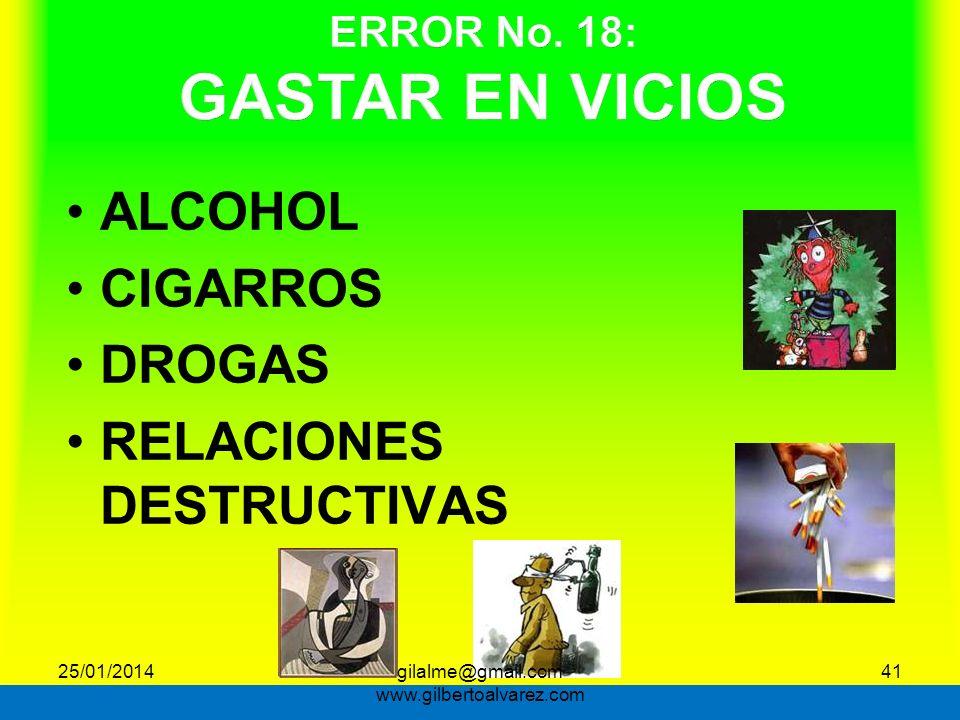 ALCOHOL CIGARROS DROGAS RELACIONES DESTRUCTIVAS 41 25/01/201441gilalme@gmail.com www.gilbertoalvarez.com
