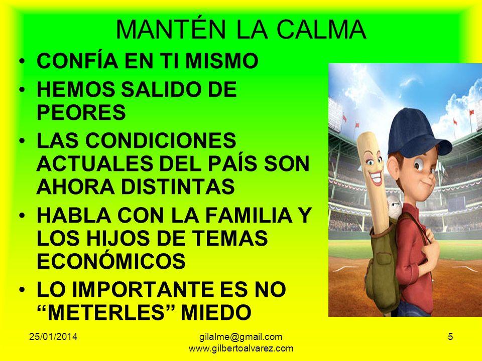 MANTÉN LA CALMA CONFÍA EN TI MISMO HEMOS SALIDO DE PEORES LAS CONDICIONES ACTUALES DEL PAÍS SON AHORA DISTINTAS HABLA CON LA FAMILIA Y LOS HIJOS DE TE