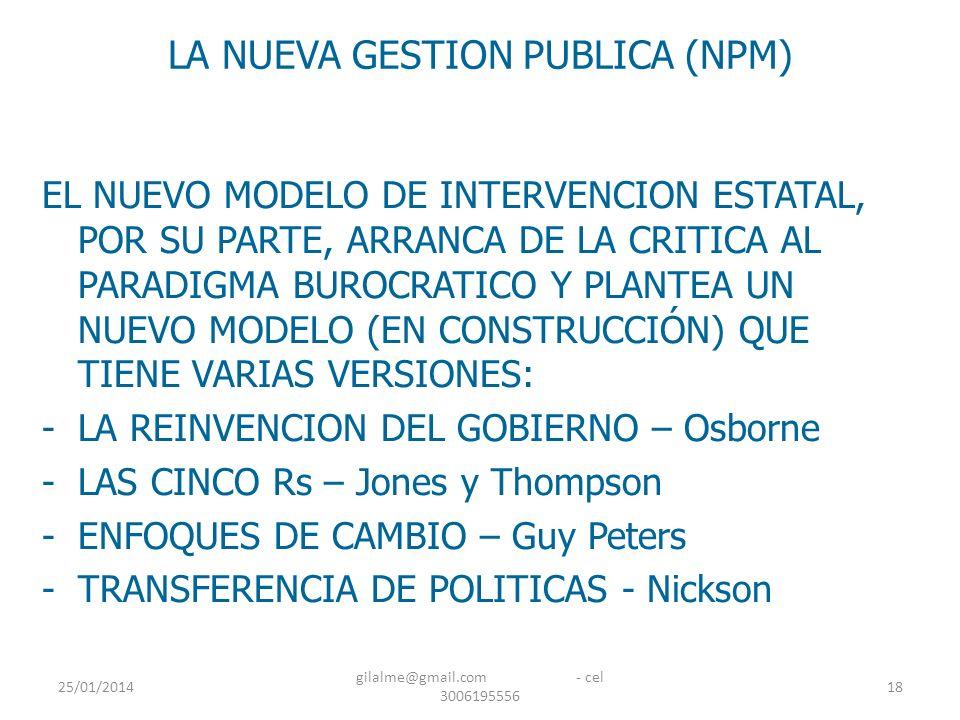 25/01/2014 gilalme@gmail.com - cel 3006195556 18 LA NUEVA GESTION PUBLICA (NPM) EL NUEVO MODELO DE INTERVENCION ESTATAL, POR SU PARTE, ARRANCA DE LA C