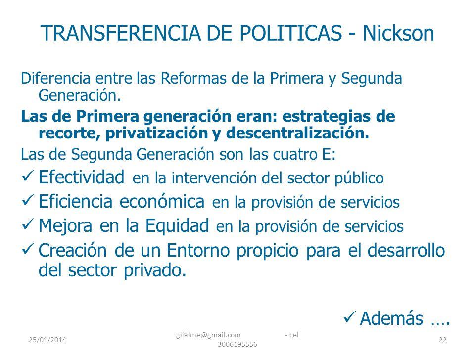 25/01/2014 gilalme@gmail.com - cel 3006195556 22 TRANSFERENCIA DE POLITICAS - Nickson Diferencia entre las Reformas de la Primera y Segunda Generación