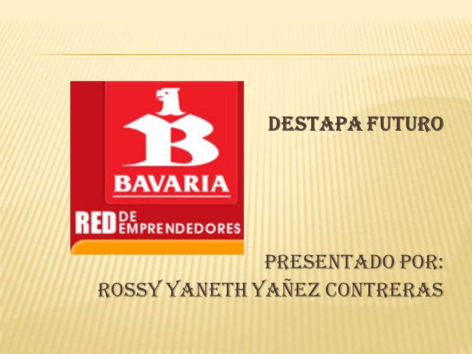 DESTAPA FUTURO PRESENTADO POR: ROSSY YANETH YAÑEZ CONTRERAS
