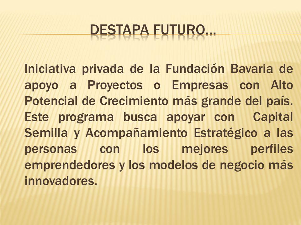 Iniciativa privada de la Fundación Bavaria de apoyo a Proyectos o Empresas con Alto Potencial de Crecimiento más grande del país. Este programa busca