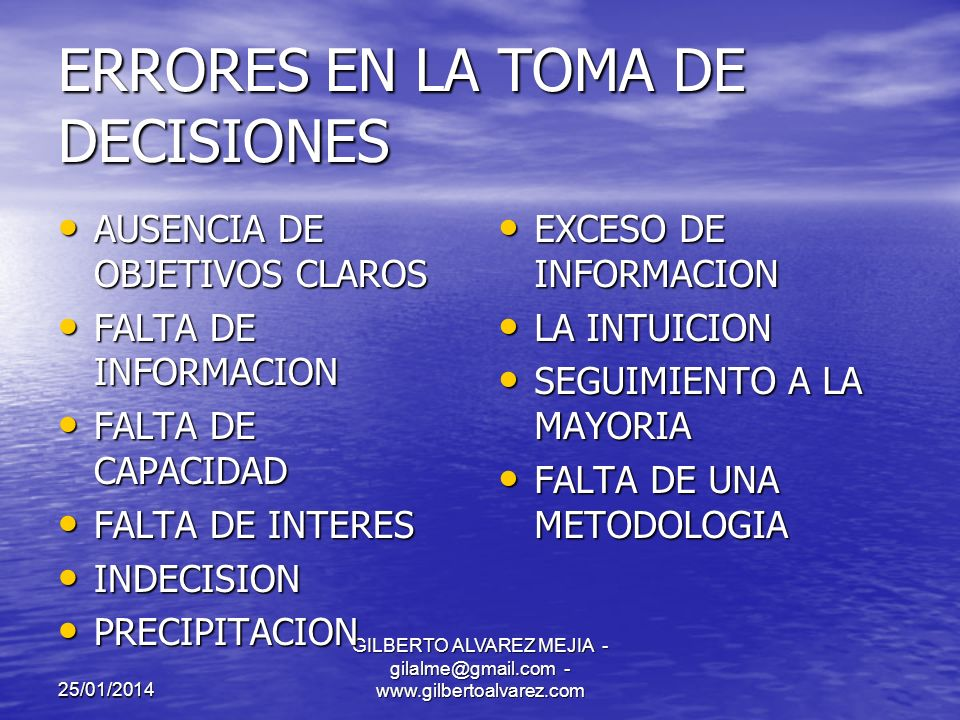 25/01/2014 GILBERTO ALVAREZ MEJIA - gilalme@gmail.com - www.gilbertoalvarez.com TIPOS DECISORIOS IMPETUOSO (IMPULSO) IMPETUOSO (IMPULSO) INTUITIVOS (AUTOCONFIANZA) INTUITIVOS (AUTOCONFIANZA) GREGARIOS (SIGUEN) GREGARIOS (SIGUEN) RACIONALES (HECHOS) RACIONALES (HECHOS)