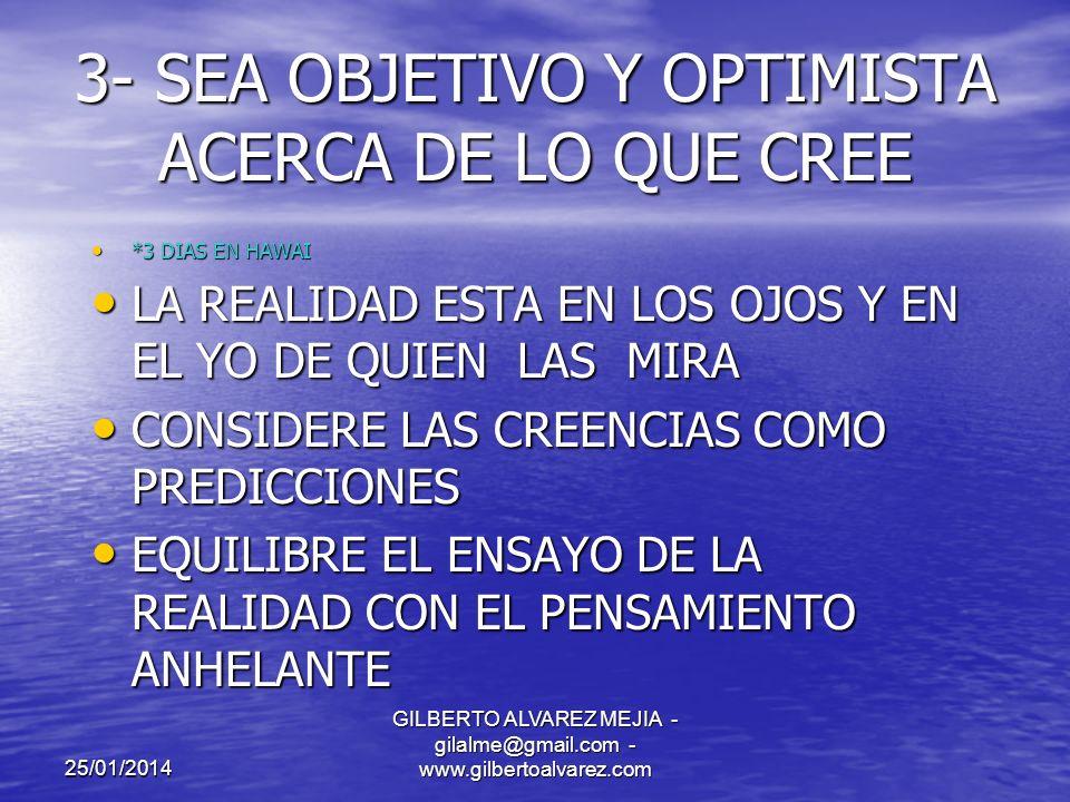 25/01/2014 GILBERTO ALVAREZ MEJIA - gilalme@gmail.com - www.gilbertoalvarez.com 2- INFORMESE Y TENGA CAUTELA CON LA INFORMACION *LA RENUNCIA *LA RENUNCIA ADVIERTA QUE SABER ES PODER Y QUE IGNORAR ES A VECES UNA BENDICION ADVIERTA QUE SABER ES PODER Y QUE IGNORAR ES A VECES UNA BENDICION TRATE LA MEMORIA COMO SI FUERA UN ENEMIGO TRATE LA MEMORIA COMO SI FUERA UN ENEMIGO EQUILIBRE LAS EVIDENCIAS DE LA INFORMACION CON LA IMAGINACION EQUILIBRE LAS EVIDENCIAS DE LA INFORMACION CON LA IMAGINACION