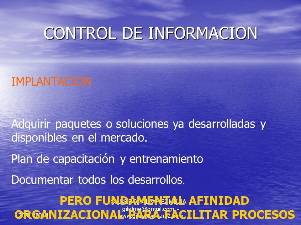 25/01/2014 GILBERTO ALVAREZ MEJIA - gilalme@gmail.com - www.gilbertoalvarez.com CONTROL DE INFORMACION ASPECTOS PARA DISEÑAR UN SISTEMA DE INFORMACION Conformación de un grupo en el cual intervengan como mínimo Los usuarios del sistema a diseñar e implantar.