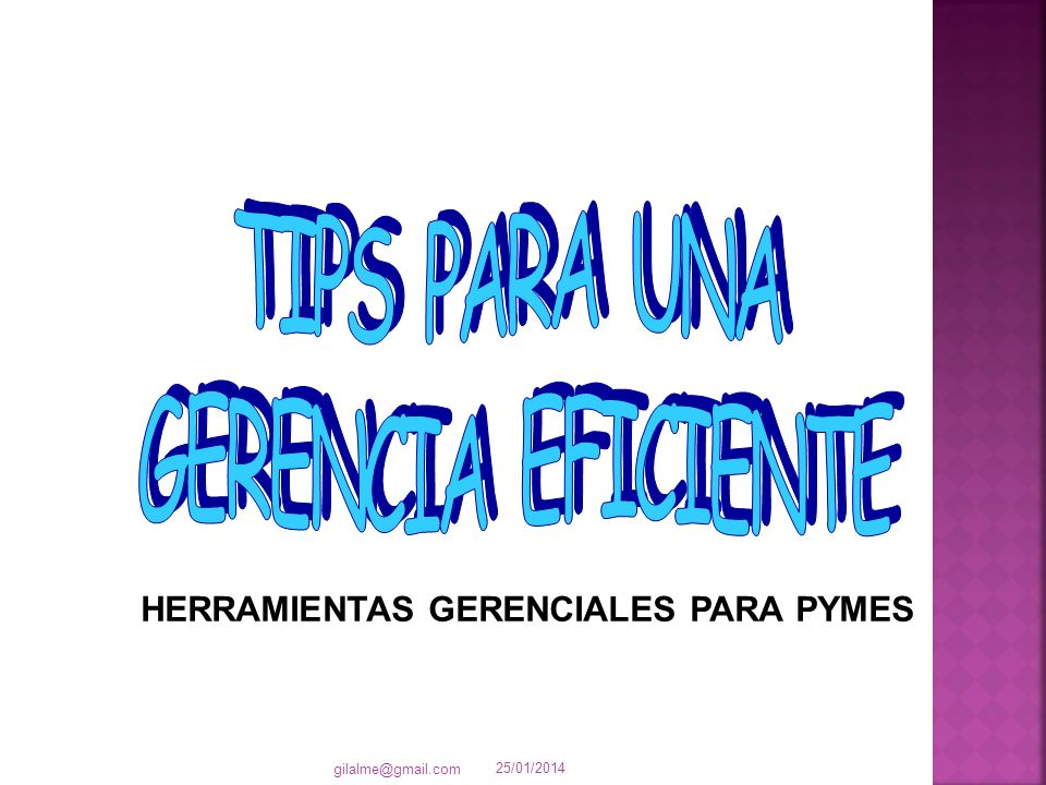 25/01/2014 gilalme@gmail.com HERRAMIENTAS GERENCIALES PARA PYMES