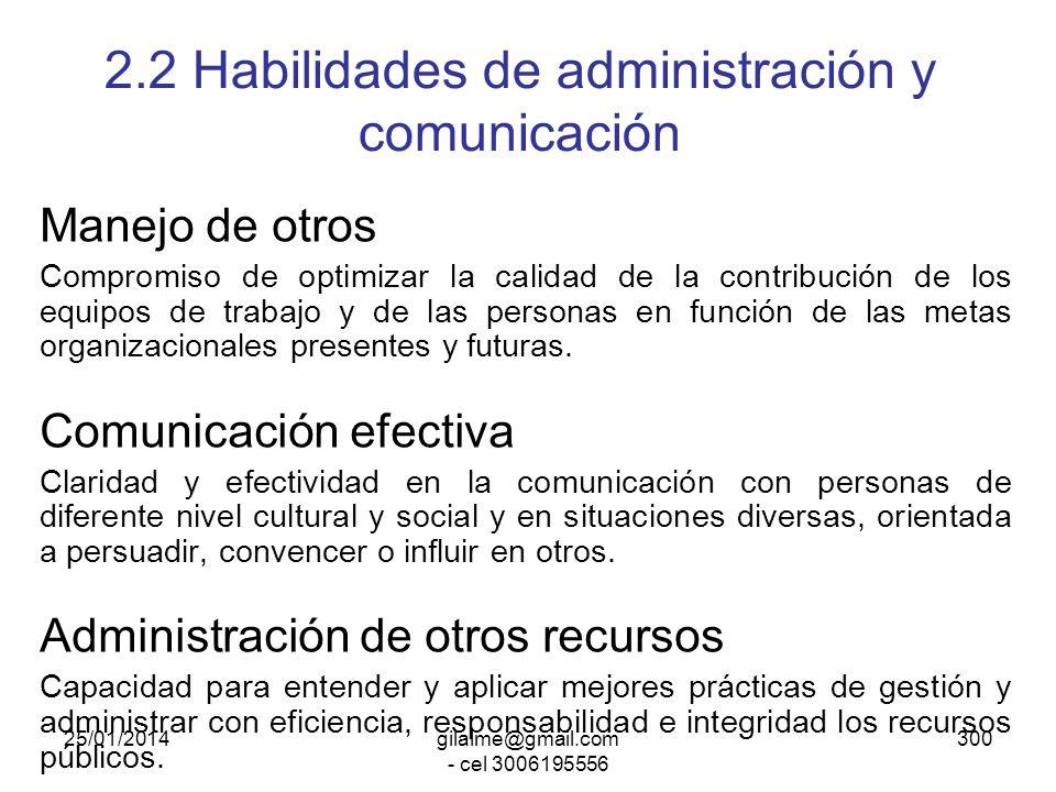 25/01/2014gilalme@gmail.com - cel 3006195556 299 2.1 Habilidades de dirección Liderazgo de grupos y de personas Habilidad para guiar y relacionarse co