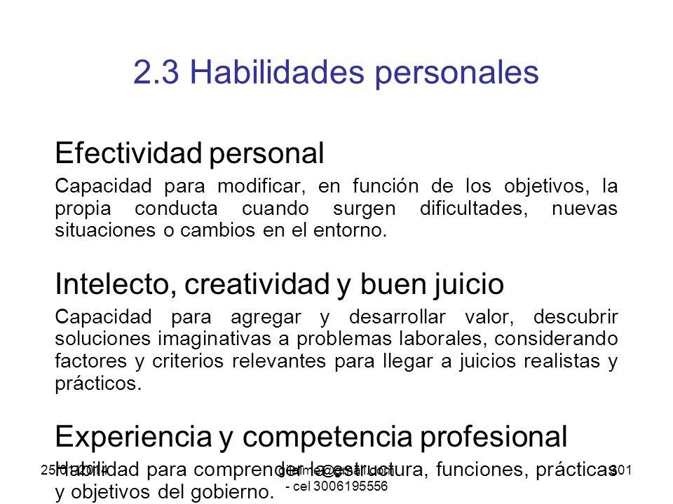 25/01/2014gilalme@gmail.com - cel 3006195556 300 2.2 Habilidades de administración y comunicación Manejo de otros Compromiso de optimizar la calidad d