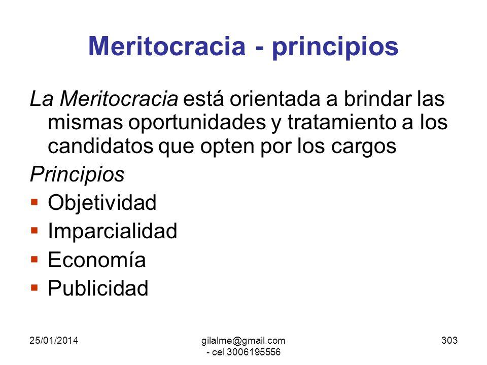 25/01/2014gilalme@gmail.com - cel 3006195556 302 La competencia profesional es el criterio que prevalecerá en el nombramiento El mérito, capacidad y e