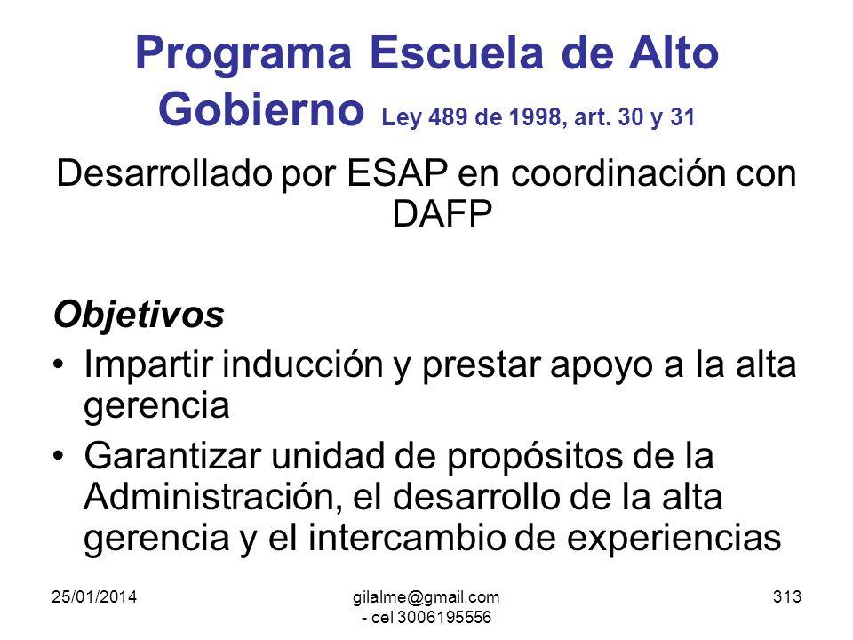 25/01/2014gilalme@gmail.com - cel 3006195556 312 Capacitación de directivos Programa Escuela de Alto Gobierno El DAFP formulará políticas específicas