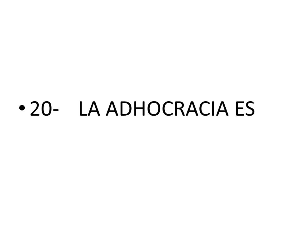 20-LA ADHOCRACIA ES