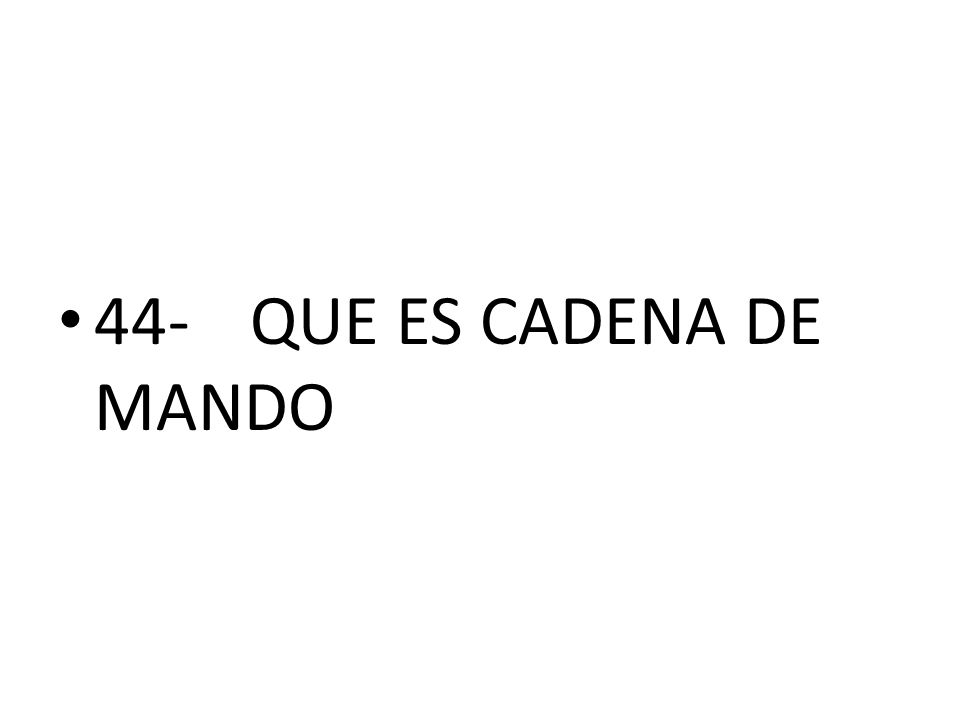 44-QUE ES CADENA DE MANDO