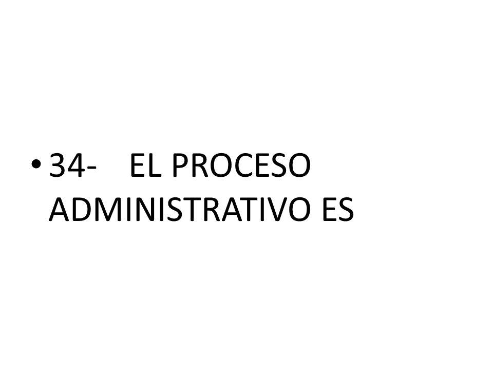 34-EL PROCESO ADMINISTRATIVO ES