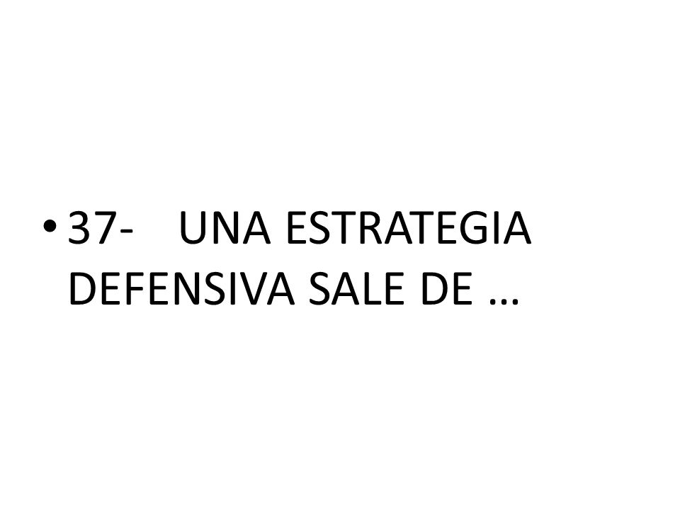 37-UNA ESTRATEGIA DEFENSIVA SALE DE …