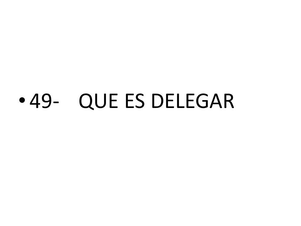 49-QUE ES DELEGAR