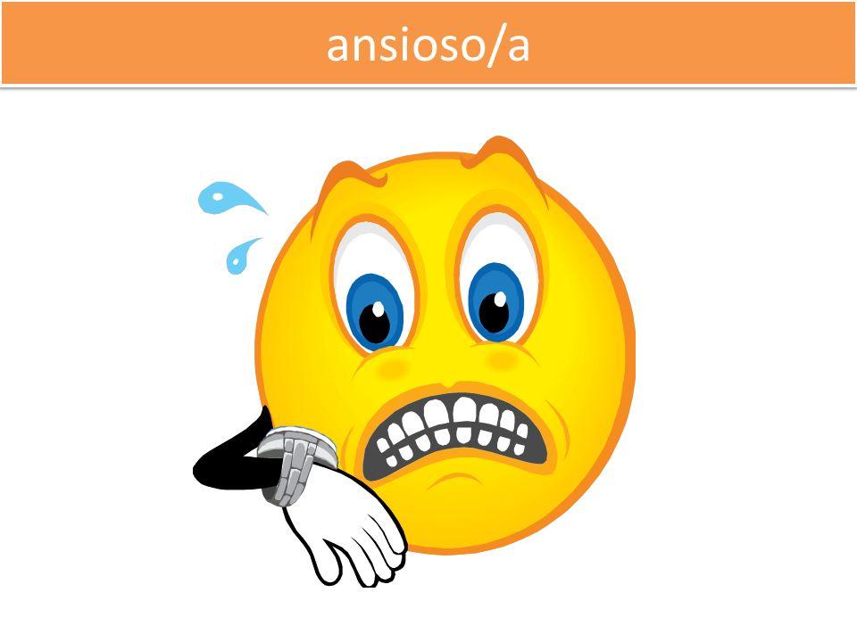 ansioso/a