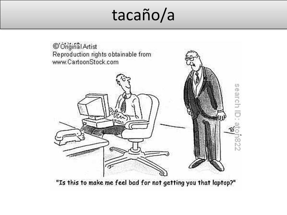 tacaño/a
