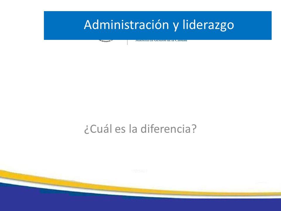 Administración y liderazgo ¿Cuál es la diferencia?