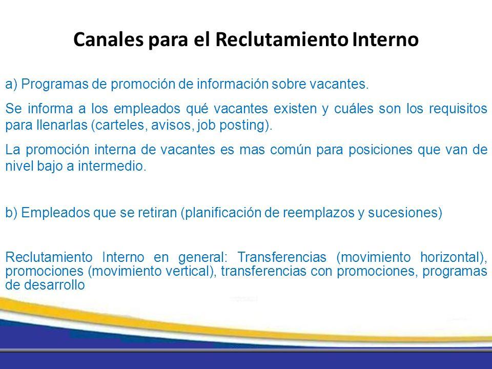 a) Programas de promoción de información sobre vacantes. Se informa a los empleados qué vacantes existen y cuáles son los requisitos para llenarlas (c