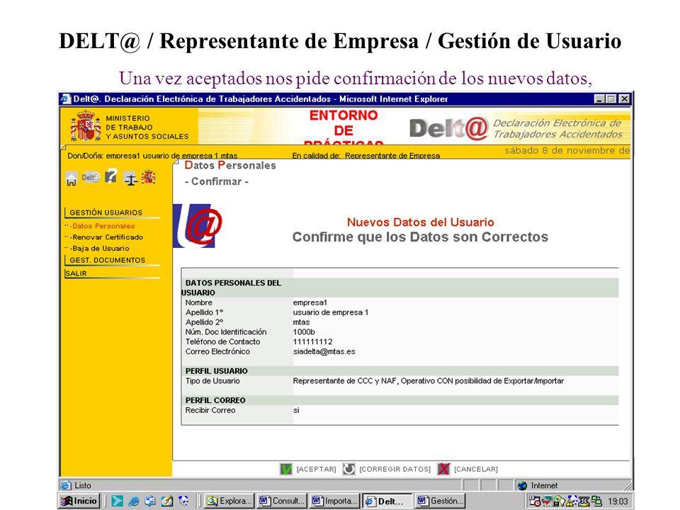 DELT@ / Representante de Empresa / Gestión de Usuario Una vez aceptados nos pide confirmación de los nuevos datos,