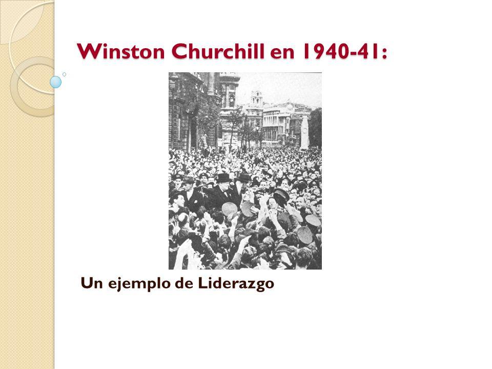 Winston Churchill en 1940-41: Un ejemplo de Liderazgo