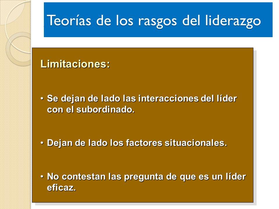 Limitaciones: Se dejan de lado las interacciones del líder con el subordinado.Se dejan de lado las interacciones del líder con el subordinado. Dejan d