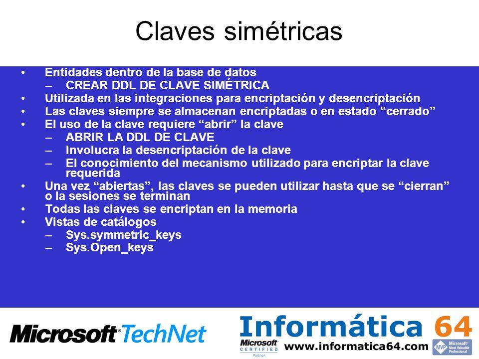 Claves simétricas Entidades dentro de la base de datos –CREAR DDL DE CLAVE SIMÉTRICA Utilizada en las integraciones para encriptación y desencriptació