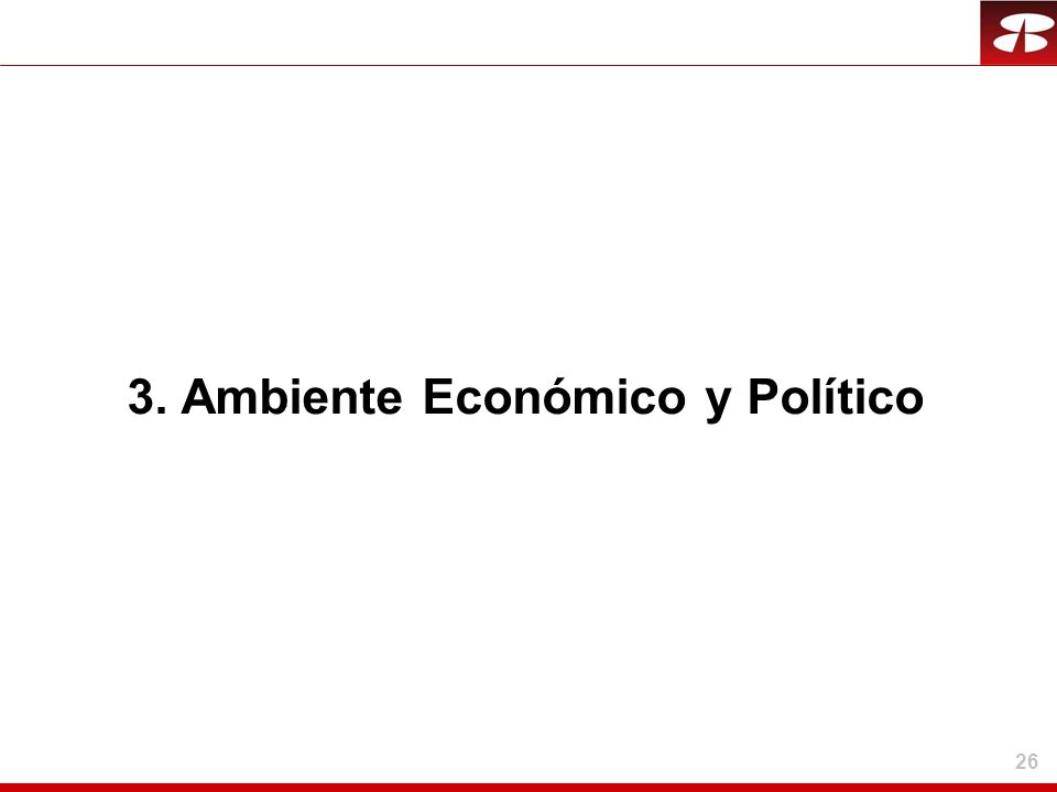26 3. Ambiente Económico y Político