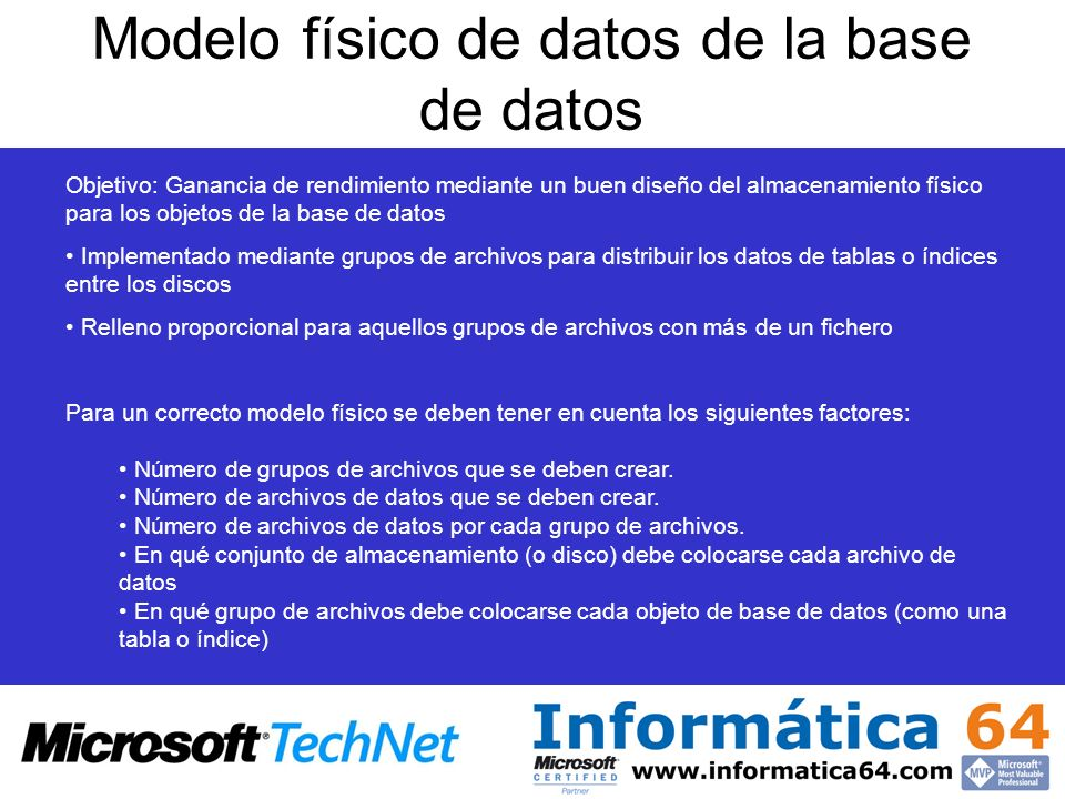 Modelo físico de datos de la base de datos Objetivo: Ganancia de rendimiento mediante un buen diseño del almacenamiento físico para los objetos de la