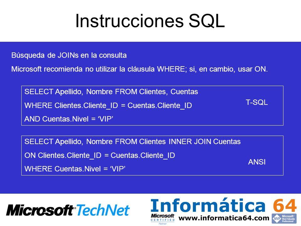 Búsqueda de JOINs en la consulta Microsoft recomienda no utilizar la cláusula WHERE; si, en cambio, usar ON. Instrucciones SQL SELECT Apellido, Nombre