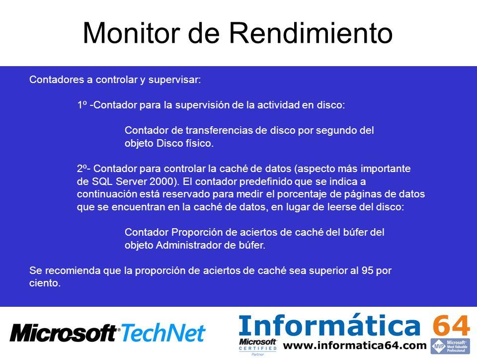 Monitor de Rendimiento Contadores a controlar y supervisar: 1º -Contador para la supervisión de la actividad en disco: Contador de transferencias de d