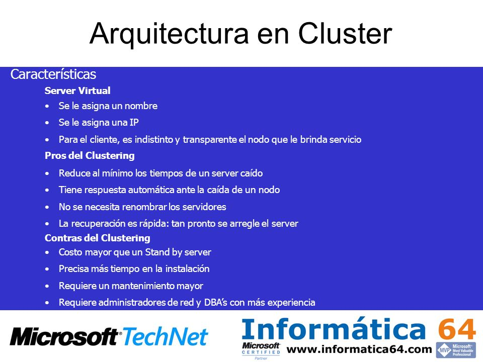 Server Virtual Se le asigna un nombre Se le asigna una IP Para el cliente, es indistinto y transparente el nodo que le brinda servicio Arquitectura en