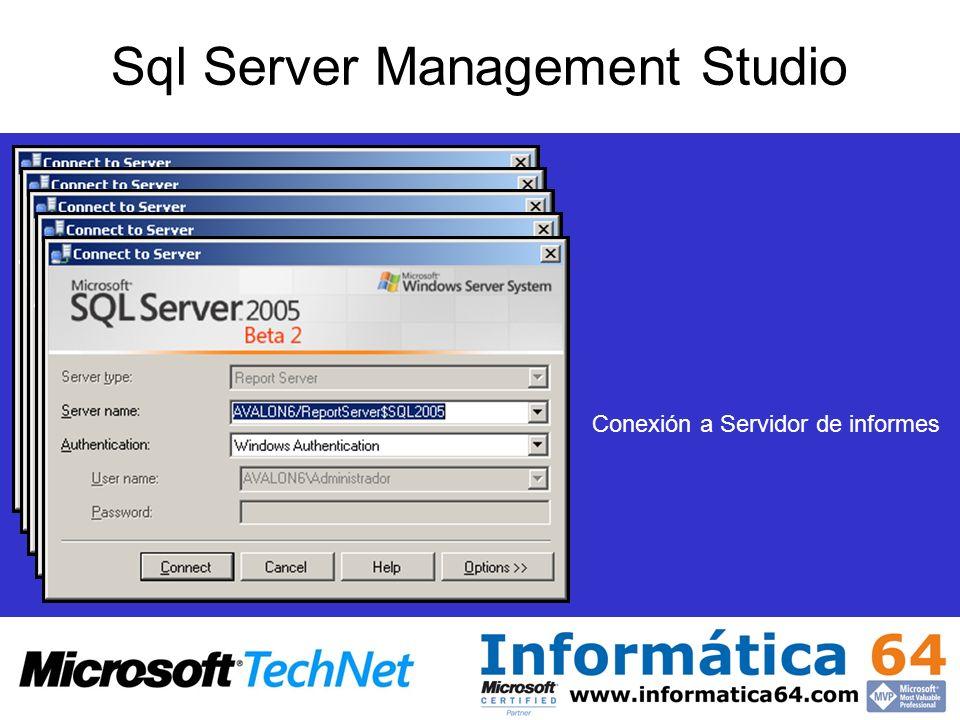 Conexión a Servidor Sql server Conexión a Servidor Sql Mobile Conexión a Servidor de análisis Conexión a Servidor DTS Conexión a Servidor de informes