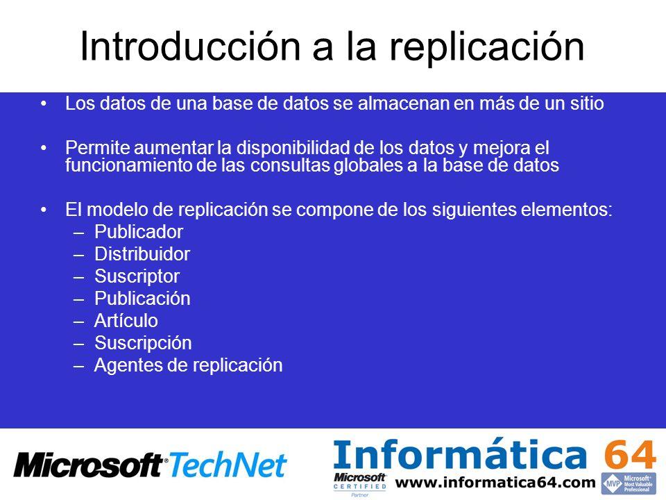 Introducción a la replicación Los datos de una base de datos se almacenan en más de un sitio Permite aumentar la disponibilidad de los datos y mejora