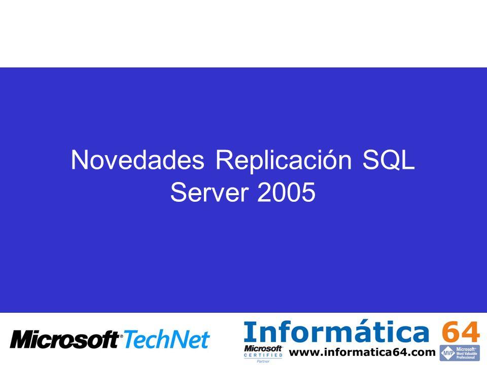Novedades Replicación SQL Server 2005