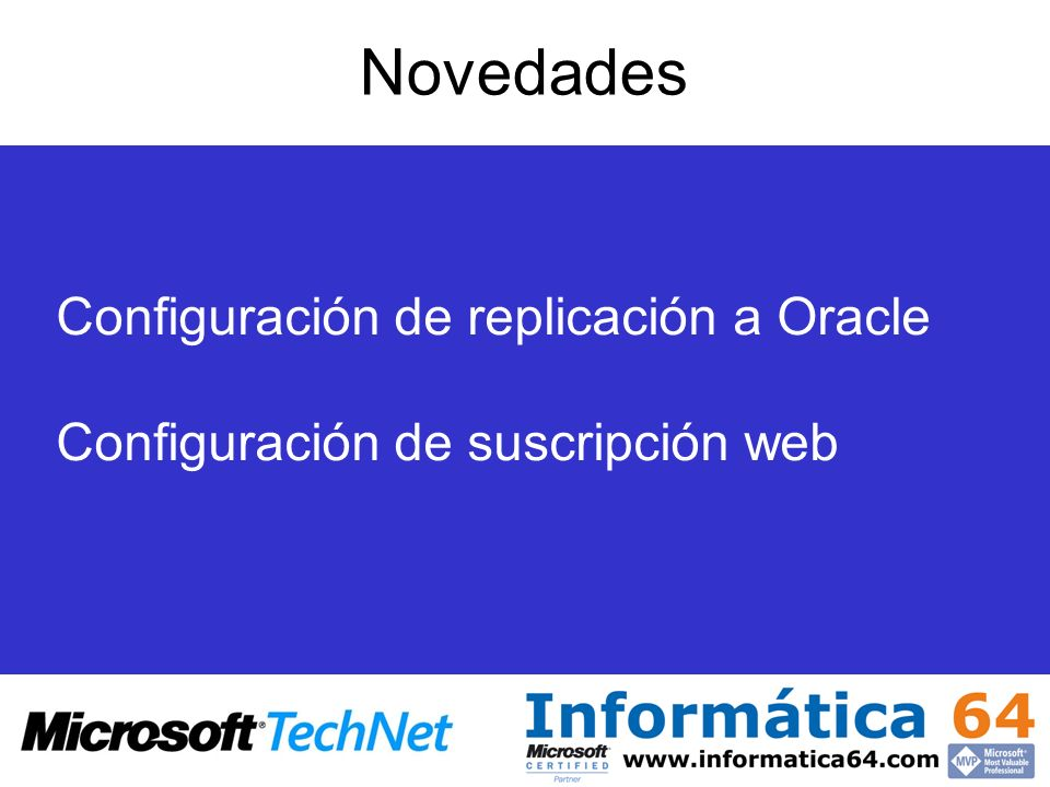Novedades Configuración de replicación a Oracle Configuración de suscripción web
