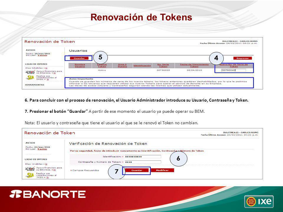 Renovación de Tokens 6. Para concluir con el proceso de renovación, el Usuario Administrador introduce su Usuario, Contraseña y Token. 7. Presionar el