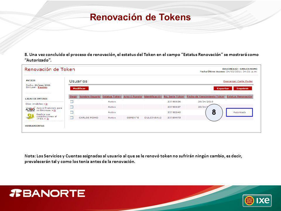 Renovación de Tokens 8. Una vez concluido el proceso de renovación, el estatus del Token en el campo Estatus Renovación se mostrará como Autorizado. N
