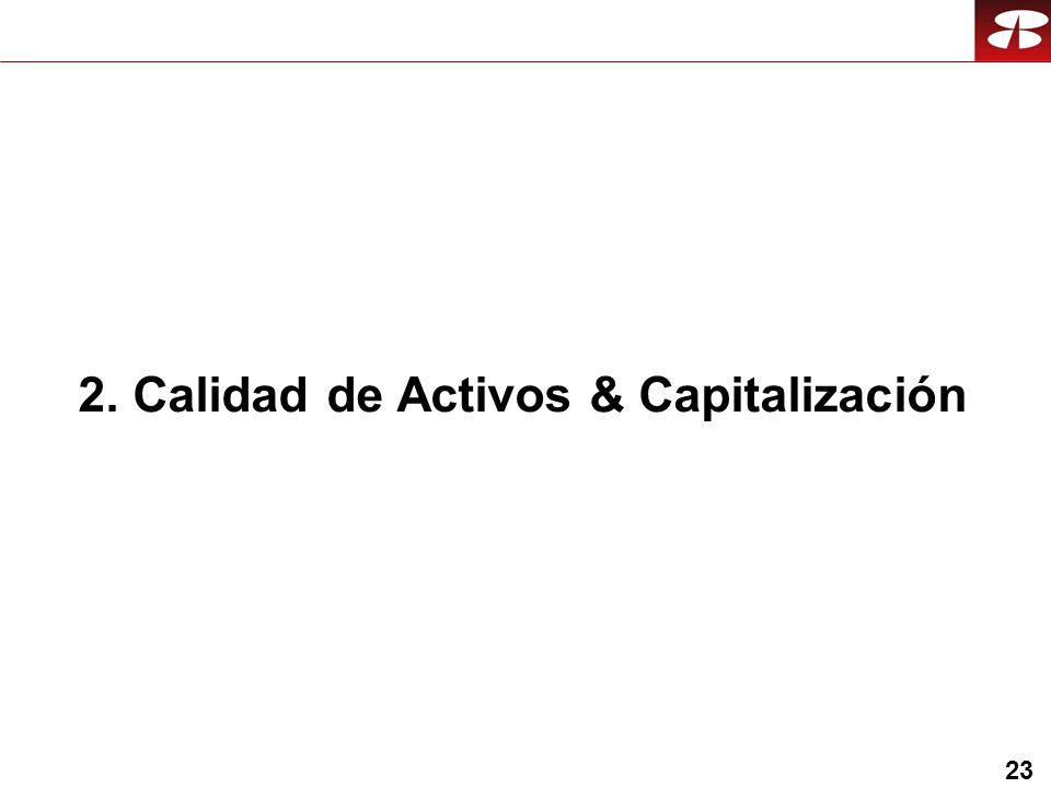 23 2. Calidad de Activos & Capitalización