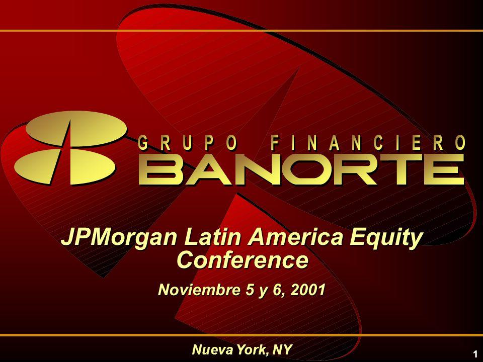 1 Nueva York, NY JPMorgan Latin America Equity Conference Noviembre 5 y 6, 2001
