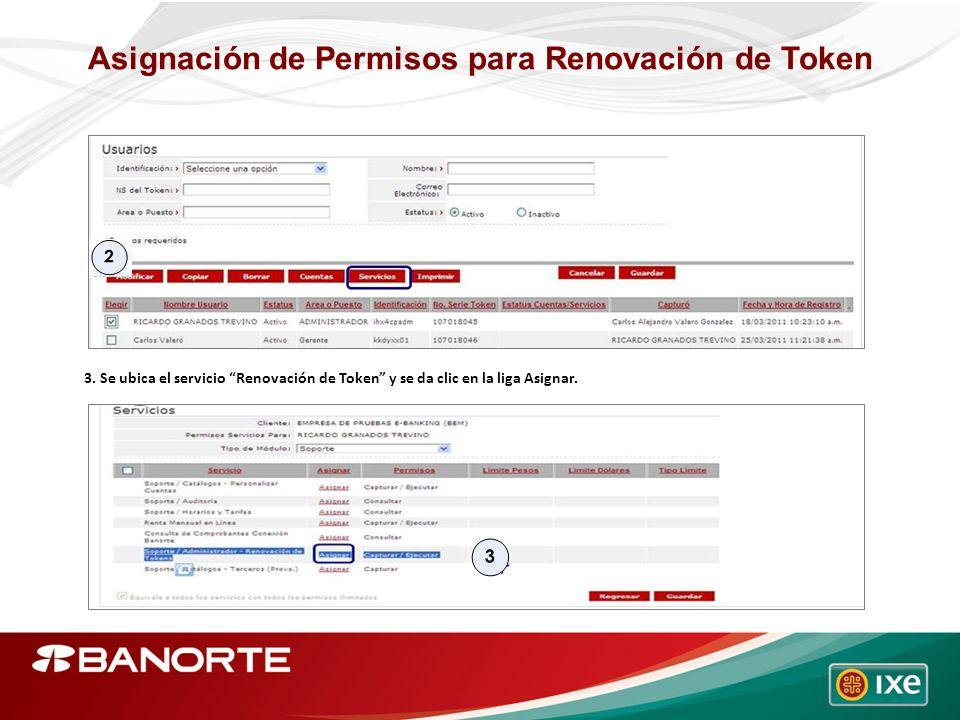 Asignación de Permisos para Renovación de Token 3. Se ubica el servicio Renovación de Token y se da clic en la liga Asignar.