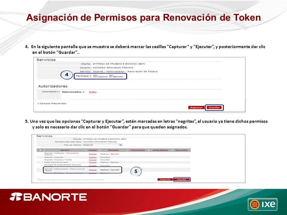 Asignación de Permisos para Renovación de Token 4. En la siguiente pantalla que se muestra se deberá marcar las casillas Capturar y Ejecutar, y poster