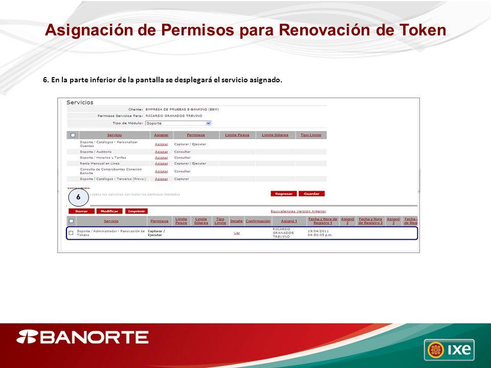Asignación de Permisos para Renovación de Token 6. En la parte inferior de la pantalla se desplegará el servicio asignado.